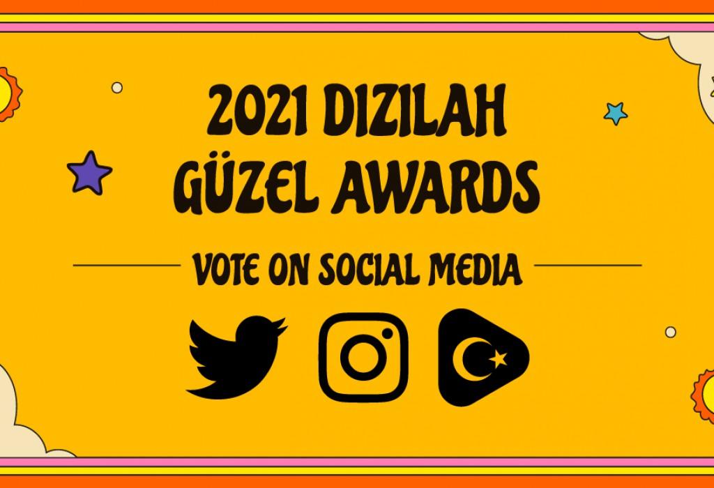2021 Dizilah Güzel Awards: Vote on Social Media