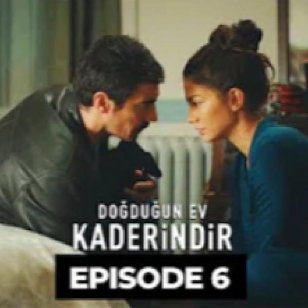 Doğduǧun Ev Kaderindir Bolum 6 - Desire, Acceptance, Support